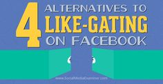 Facebook announced they'll ban like-gating in November. An end to like-gating doesn't have to be the end of the world–or your Facebook marketing. | Four tactics marketers can use in place of like-gating to sustain audience growth and engagement on Facebook.