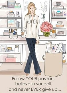 Follow your passion, believe in yourself, and never ever give up... -Heather Stillufsen