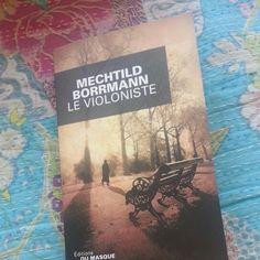 Le violoniste, de Mechtild Borrmann. Un roman historique mêlé de roman policier.