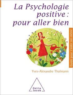 Psychologie Positive Pour Aller Bien La Psychologie Positive Psychologie Positif