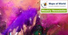 Check out MapsofWorld's this week's Newsletter and discover some of the world's most colorful festivals, new maps, Ohio facts, and more!