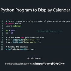 In this program youll learn how to Display Calendar using Python function.  Python has a built-in function a calendar to work with a date associated duties. you will learn to Display Calendar of a given date in this example.  To fully understand this program and for detail explanation visit link in bio . Happy coding.  follow: @coder_forevers1 for more quotes jokes & facts. - - #coderforevers #code #coders  #html #css #coffee #python  #php #c #coding  #java #angularjs #node #nodejs #hadoop…