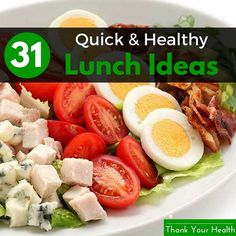 31 Quick and Healthy Lunch Ideas For Busy People