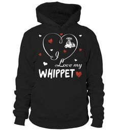 # I Love My Whippet .  I Love My Whippet