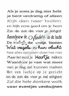 'Als je soms je dag niet hebt......' Poem Quotes, Wisdom Quotes, Great Quotes, Words Quotes, Motivational Quotes, Inspirational Quotes, Sayings, The Words, Dutch Words