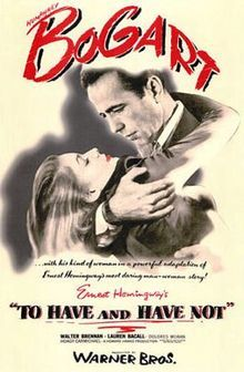 To Have And Have Not. Bogey & Bacall. Loosely based on Earnest Hemingway's novel of the same name. Better than Casablanca, imo. Swoon.