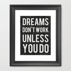 Dreams Don't Work Unless You Do Framed Art Print by Kimsey Price | Society6