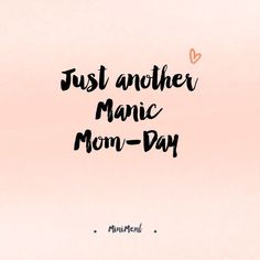 Mom quote, moms, moeder, mother, quote, motherhood, mama