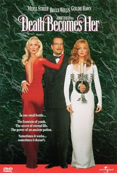 Death Becomes Her: Goldie Hawn, Meryl Streep, Bruce Willis : morbidly funny