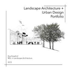 Landscape Architecture + Urban Design Portfolio  Roy Straathof