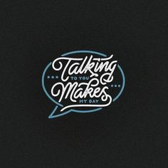 Talking To You Makes My Day via @puspasry #brushtype -  #goodtype #thedailytype #typematters #thedesigntip #dailytype #typespire #brushtype #todaystype #typematters #typegang by brush_type