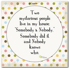 Two mysterious people live in my house ...