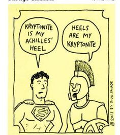 Everybody's Got Problems by Doug Savage, August This comic displays the main concept that all heroes have a weakness. The term, Achilles Heel, came to describe a person's weakness in modern English. Funny Puns, Hilarious, Troy Story, Teaching Latin, Teaching Humor, Savage Chickens, Homer Iliad, Greek Memes, Grammar Humor