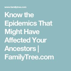 Know the Epidemics That Might Have Affected Your Ancestors | FamilyTree.com