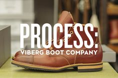 Process: Viberg Boot Company
