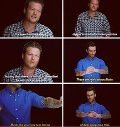 bwahaha Adam being mean, he knows he loves that tattoo lol Coment: Everone loves Adam's tattoos!