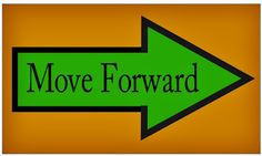 Ramblings...Essays and Such...: Move Forward
