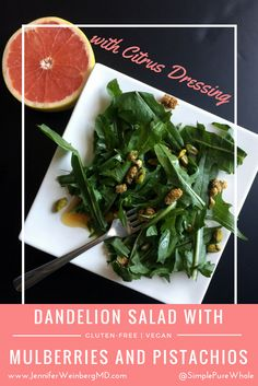 Dandelion #Salad with Mulberries and Pistachios with a Citrus Dressing: #citrus #dressing #recipe #glutenfree #grainfree #paleo #vegan #vegetarian #dandelion #health #healthy #healthyrecipe