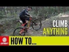 How To Climb Anythin