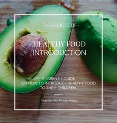 10 Principles on how to introduce Healthy Food to Your Child, and the Story behind the Magic Relation with Your Child.