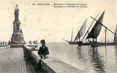 Port Said, De Lesseps statue in the background. Old Egypt, Cairo Egypt, Ancient Egypt, Port Said, Egyptian Movies, Modern Egypt, Egyptian Beauty, Old Port, Heaven On Earth