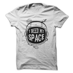 I need my space Mens Womens Ladies Funny Gift by GeekandFunnytees