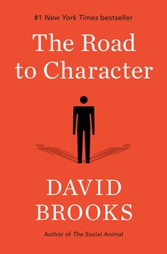 The Road to Character by David Brooks | PenguinRandomHouse.com  Amazing book I had to share from Penguin Random House