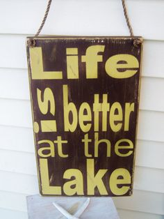 Life is better at the lake wood sign  by CountryFolksCreation, $28.00 for our future lake house :-)