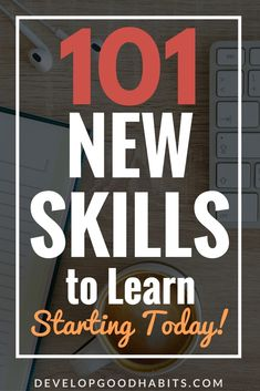 Learn Something New: 101 New Skills to Learn Starting Today || See 101 of the new, cool skills you can learn to become a better and more well rounded person | learn something new | self education | growth mindset | personal development | #growthmindset #learning #skills