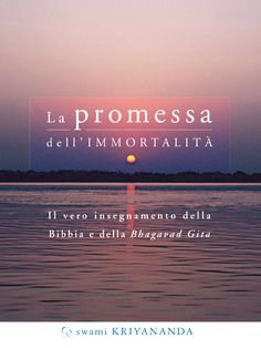 """""""La promessa dell'immortalità"""" di Swami Kriyananda   http://www.anandaedizioni.it/la-promessa-dell-immortalita.html  #swamikriyananda #immortalità #scritture #bibbia #bhagavadgita"""