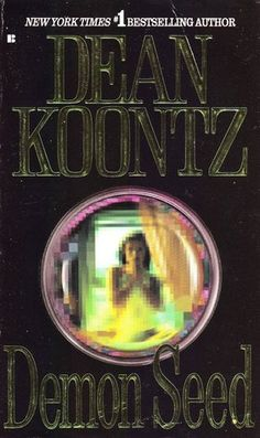 Thrift Picks: Demon Seed by Dean Koontz | The Ghastly Grimoire
