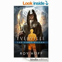 Everville: The First Pillar Roy Huff: Books Paperback edition of the Epic Fantasy and Teen Fantasy Kindle Best Seller on Barnes & Noble Weird Tattoos, Classic Paintings, Best Sites, Free Kindle Books, Hardcover Books, Way Of Life, Science Fiction, Cool Things To Buy, Novels