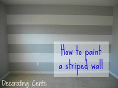 Painting A Striped Wall - Nursery. Paint 1st, find out gender, then add colors of pink/blue later.