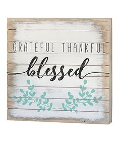 Take a look at this 'Grateful Thankful Blessed' Wall Sign today!