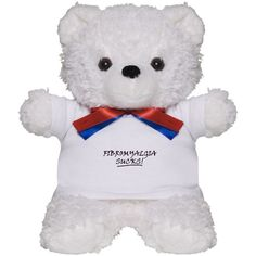 Fibromyalgia Sucks! Teddy Bear on CafePress.com