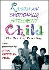 The Gottman Institute:  RAISING AN EMOTIONALLY INTELLIGENT CHILD
