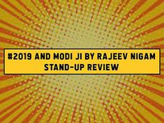 Reviews | Rajeev Nigam in his latest stand-up talks about the political situation of our country in the light of upcoming, hyped up 2019 elections. Stand Up Comedy, Our Country, Laugh Out Loud, Laughter, Politics