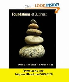 Foundations of Business (9780538744515) William M. Pride, Robert J. Hughes, Jack R. Kapoor , ISBN-10: 0538744510  , ISBN-13: 978-0538744515 ,  , tutorials , pdf , ebook , torrent , downloads , rapidshare , filesonic , hotfile , megaupload , fileserve