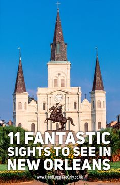 11 Fantastic Sights You Have To See In New Orleans, USA | Hand Luggage Only