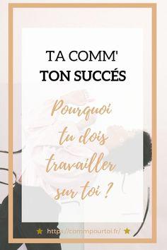 Pour travailler sur soi est si important pour mieux communiquer et créer son succès. Je t'en parle dans cet article. Burn Out, Business, Mindset, Digital Marketing, Important, Boss Babe, Self Esteem, Self Confidence, Glass Ceiling