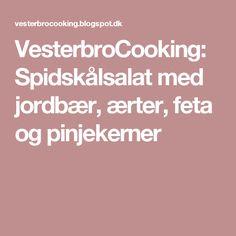 VesterbroCooking: Spidskålsalat med jordbær, ærter, feta og pinjekerner