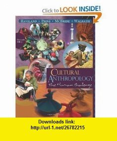 Cultural Anthropology The Human Challange - Instructors Edition (9780495813484) William A. Haviland, Harald E.L. Prins, Bunny McBride, Dana Walrath , ISBN-10: 0495813486  , ISBN-13: 978-0495813484 ,  , tutorials , pdf , ebook , torrent , downloads , rapidshare , filesonic , hotfile , megaupload , fileserve