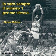Io sarò sempre il numero 1 per me stesso. Moses Malone.  #sport #quote #citazioni #motivazione #sportivational #basket #pnl www.angolodellosport.com