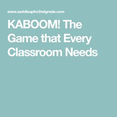 KABOOM! The Game that Every Classroom Needs