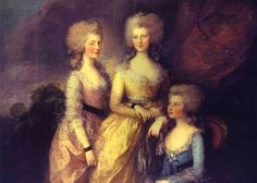 The three eldest daughters of George III, Princesses Charlotte, Augusta and Elizabeth, 1784 by Thomas Gainsborough.