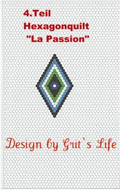 "Grit's Life: 4.Teil Hexagon Quilt ""La Passion"""