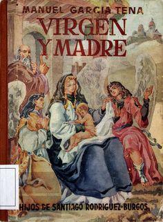 Virgen y madre: libro de lectura/ por Manuel Garcia Tena; ilustraciones por J. Laffond (1953)