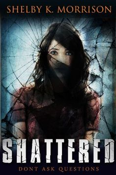 Shattered by Shelby K. Morrison, http://www.amazon.com/dp/B00K2ME7RS/ref=cm_sw_r_pi_dp_Vuxztb0978G8B