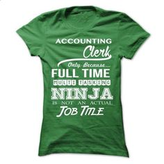 Accounting Clerk - Ninja Job Title ver^1^ - #sweatshirts #black zip up hoodie. CHECK PRICE => https://www.sunfrog.com/No-Category/Accounting-Clerk--Ninja-Job-Title-ver1-Ladies.html?id=60505