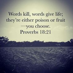 Lord help my words to be your fruit!! Help me learn to hold my tongue and teach my lips to only speak your grace!!
